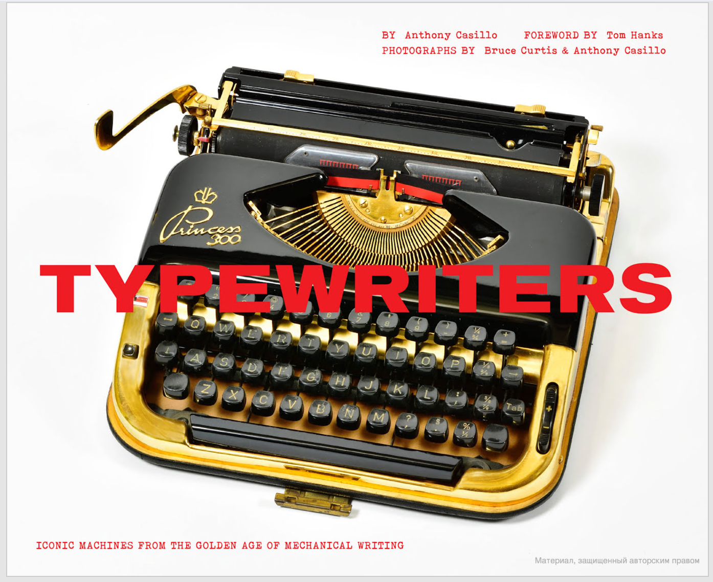 Anthony Casillo, Bruce Curtis. Typewriters: Iconic Machines from the Golden Age